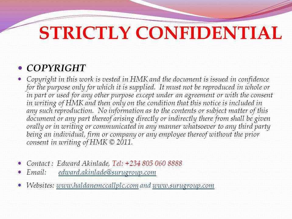 STRICTLY CONFIDENTIAL COPYRIGHT Copyright in this work is vested in HMK and the document is issued in confidence for the purpose only for which it is