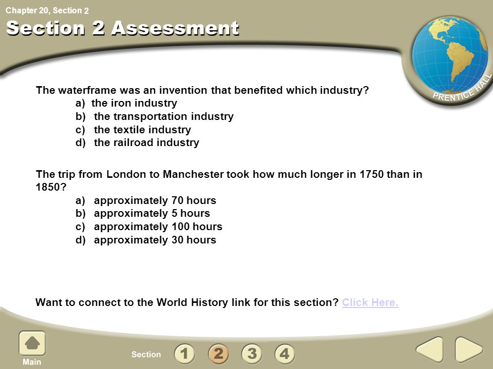 Chapter 20, Section Section 2 Assessment The waterframe was an invention that benefited which industry? a) the iron industry b) the transportation ind