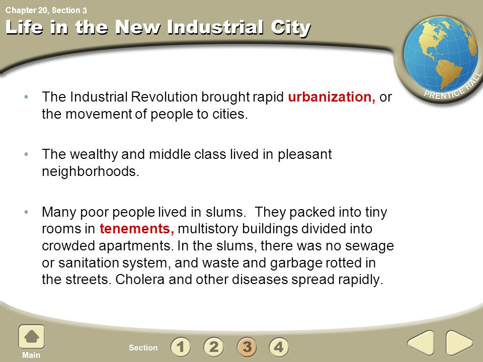Chapter 20, Section Life in the New Industrial City The Industrial Revolution brought rapid urbanization, or the movement of people to cities. The wea