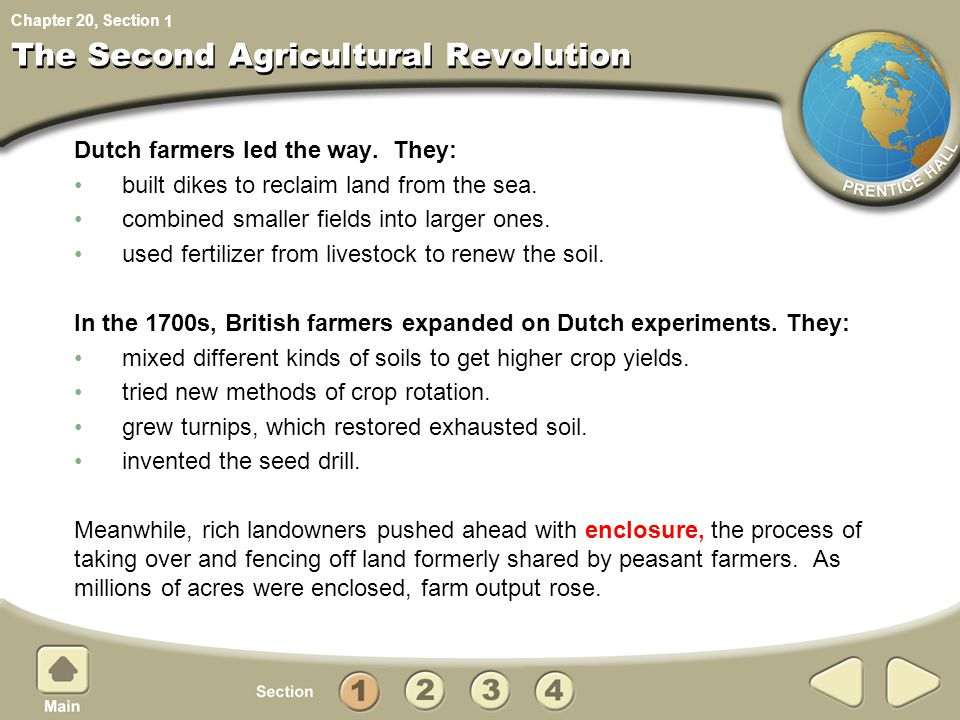 Chapter 20, Section The Second Agricultural Revolution Dutch farmers led the way. They: built dikes to reclaim land from the sea. combined smaller fie