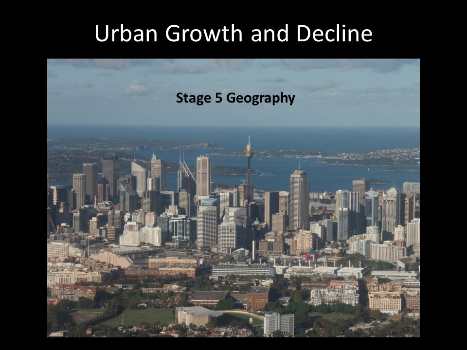 Urban Growth and Decline Stage 5 Geography