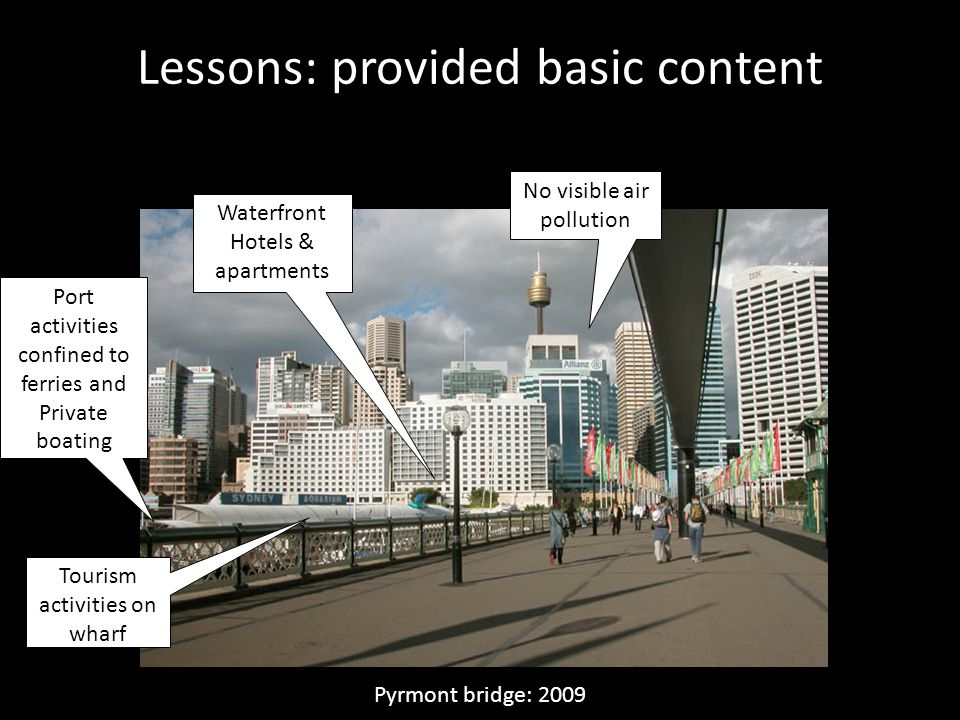 Lessons: provided basic content Port activities confined to ferries and Private boating No visible air pollution Waterfront Hotels & apartments Touris