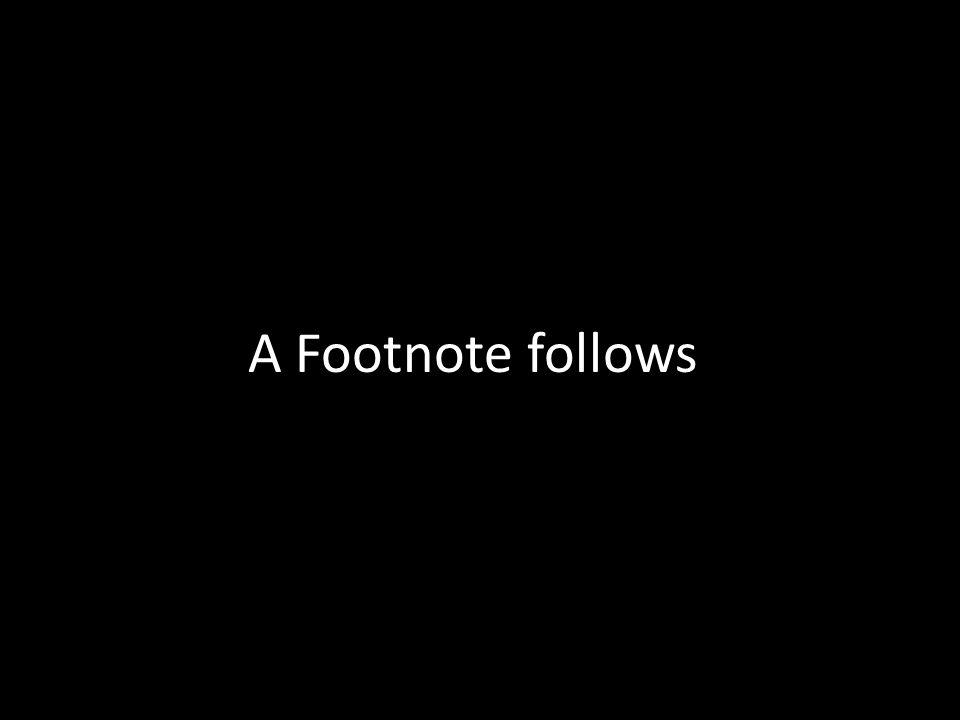A Footnote follows