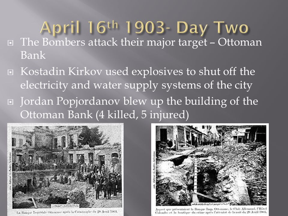 The Bombers attack their major target – Ottoman Bank Kostadin Kirkov used explosives to shut off the electricity and water supply systems of the city