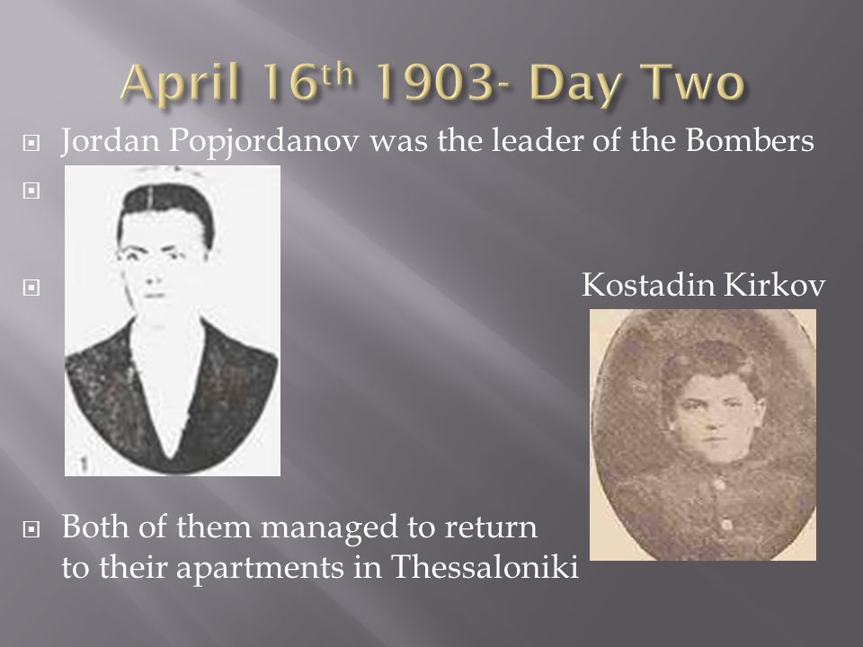 Jordan Popjordanov was the leader of the Bombers Kostadin Kirkov Both of them managed to return to their apartments in Thessaloniki