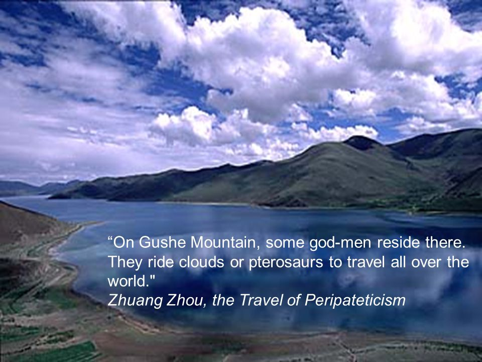 On Gushe Mountain, some god-men reside there. They ride clouds or pterosaurs to travel all over the world.