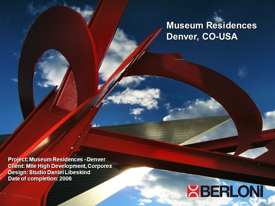 Museum Residences Denver, CO-USA Project: Museum Residences - Denver Client: Mile High Development, Corporex Design: Studio Daniel Libeskind Date of c
