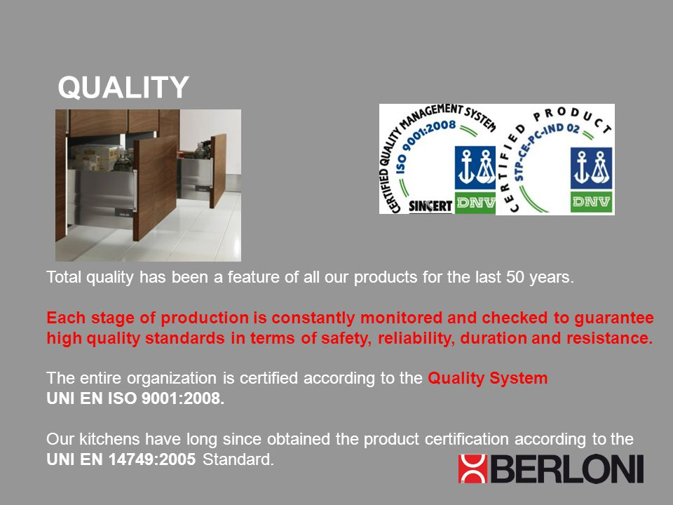 QUALITY Total quality has been a feature of all our products for the last 50 years. Each stage of production is constantly monitored and checked to gu