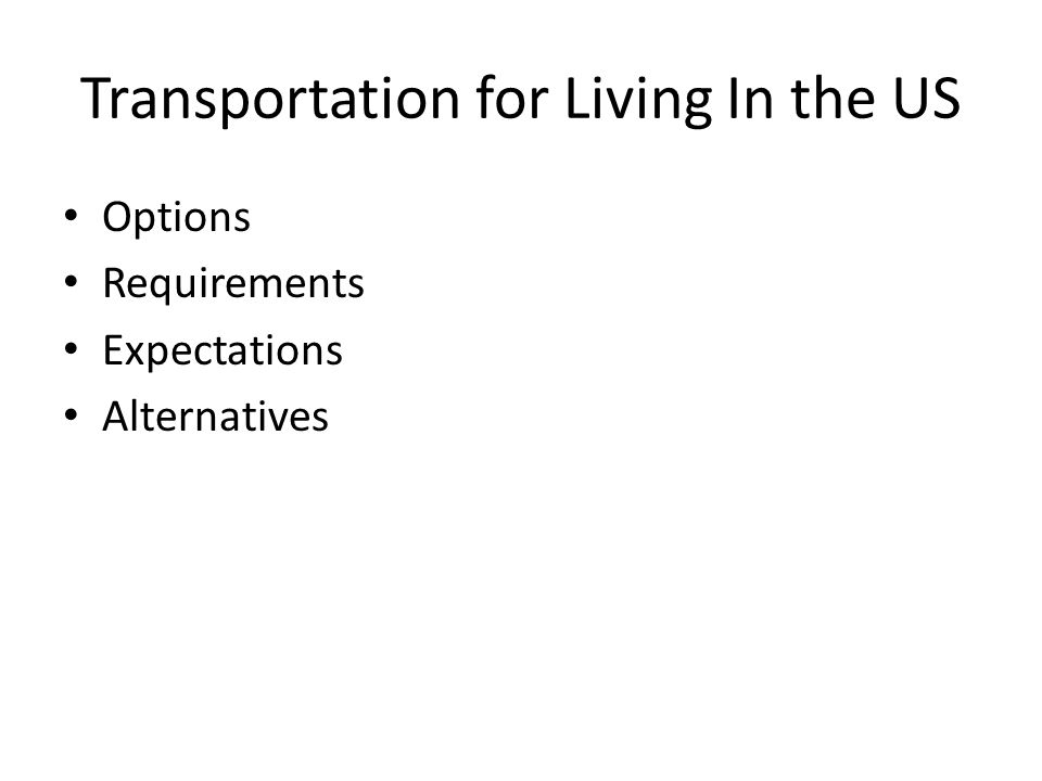 Transportation for Living In the US Options Requirements Expectations Alternatives