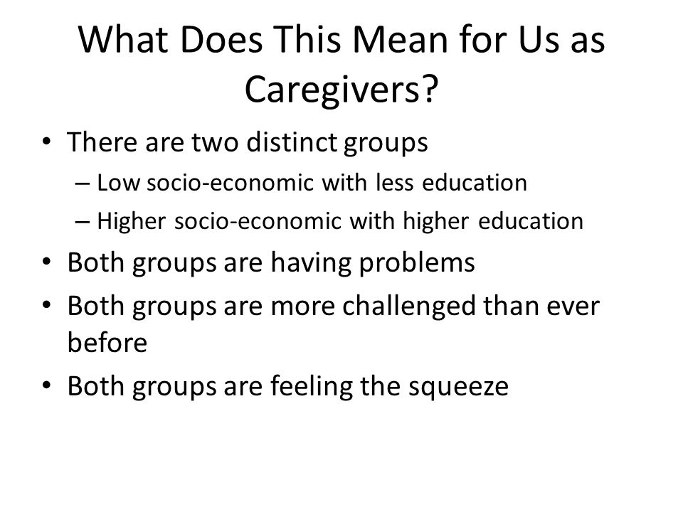 What Does This Mean for Us as Caregivers.