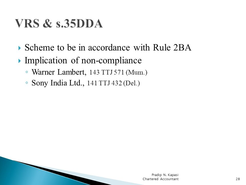 Scheme to be in accordance with Rule 2BA Implication of non-compliance Warner Lambert, 143 TTJ 571 (Mum.) Sony India Ltd., 141 TTJ 432 (Del.) Pradip N.