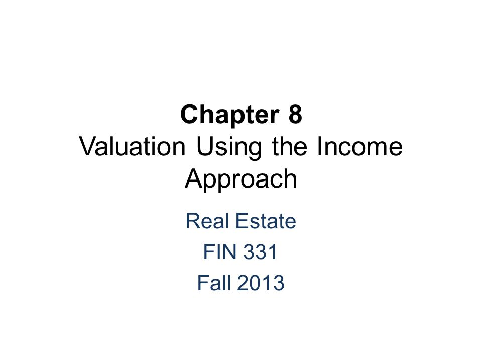 The Income Approach to Appraisal A.Rationale: Value = present value of future income 1.Income capitalization: converting future income into a present value 2.The present value is a function of the capitalization rate 3.The capitalization rate reflects investor requirements for return on investments 4.ROIs are adjusted for riskiness of investment B.Two Approaches To Income Valuation 1.Direct capitalization using a single overall cap rate 2.Discount all expected future cash flows (CFs) at a discount rate