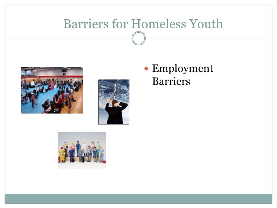Barriers for Homeless Youth Employment Barriers