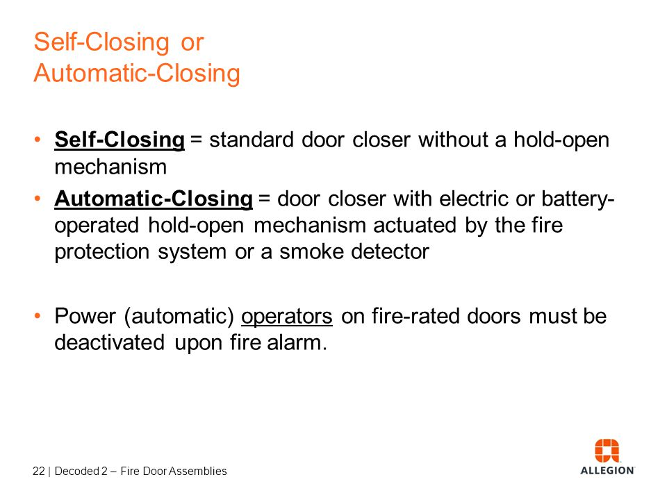21   Decoded 2 – Fire Door Assemblies Fire doors must be closed and latched at the time of a fire. thumb