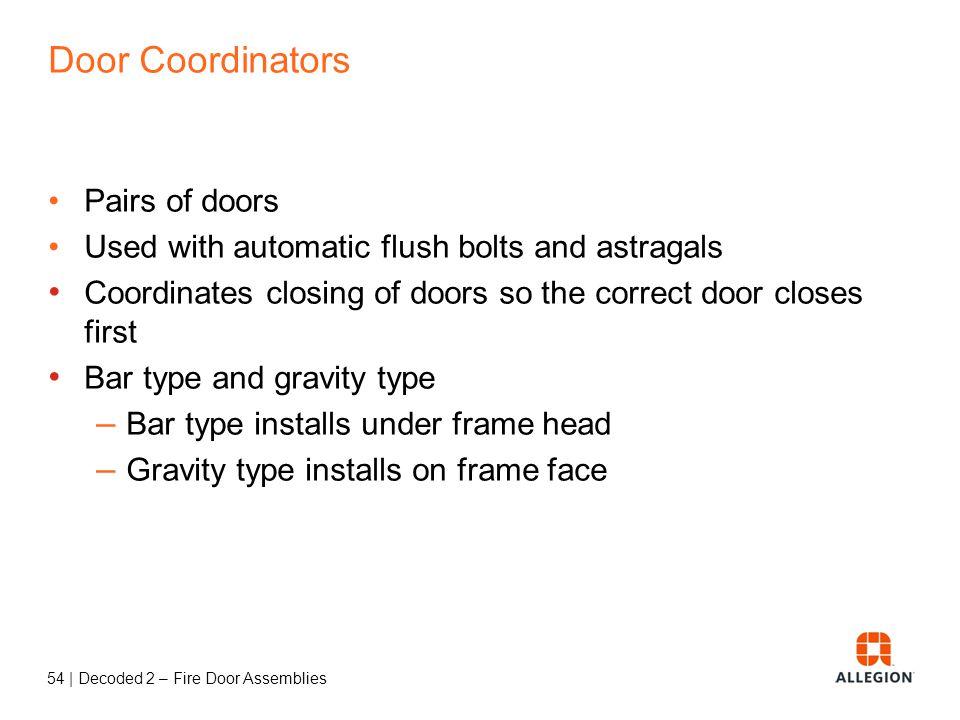 53   Decoded 2 – Fire Door Assemblies Flush Bolts manual automatic