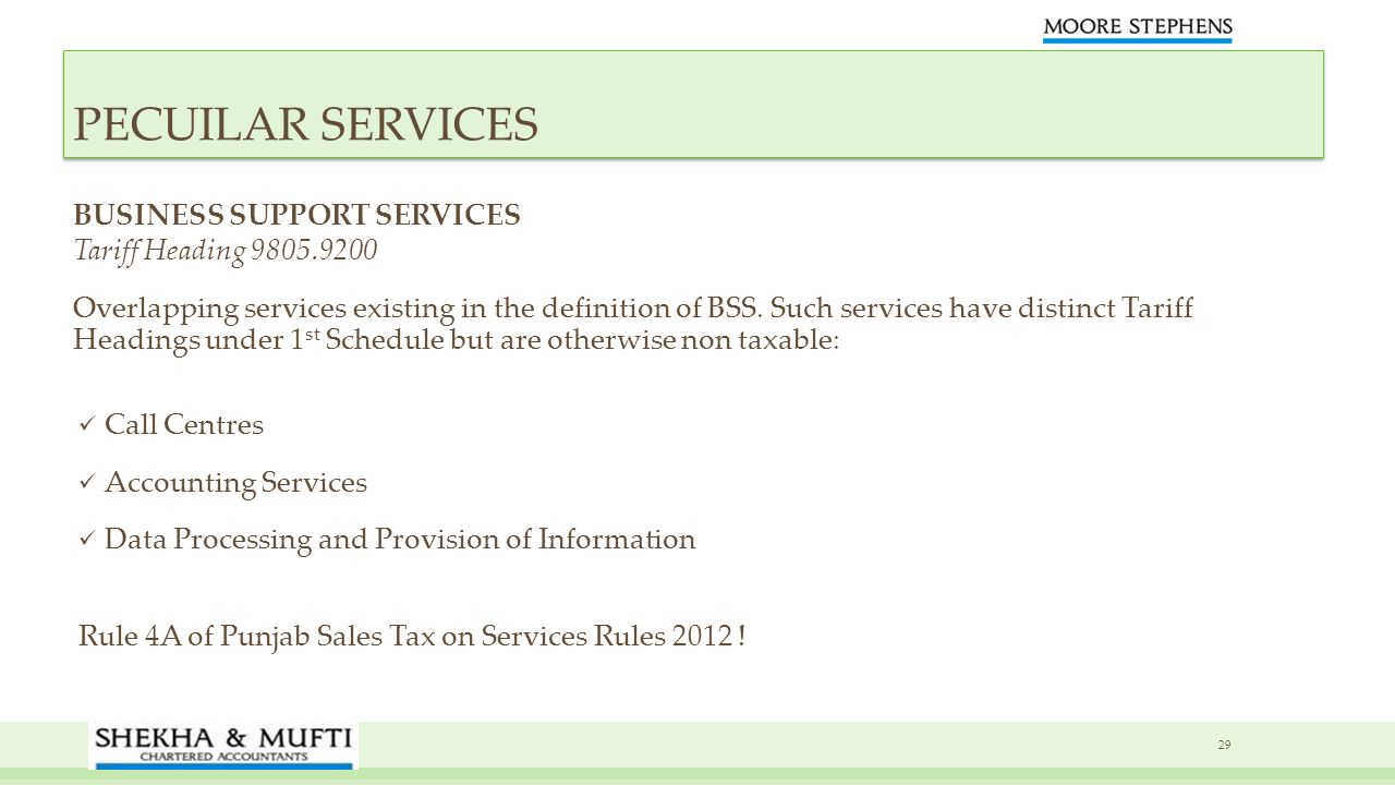 BUSINESS SUPPORT SERVICES Tariff Heading 9805.9200 Overlapping services existing in the definition of BSS. Such services have distinct Tariff Headings