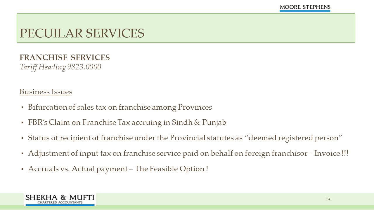 FRANCHISE SERVICES Tariff Heading 9823.0000 Business Issues Bifurcation of sales tax on franchise among Provinces FBRs Claim on Franchise Tax accruing