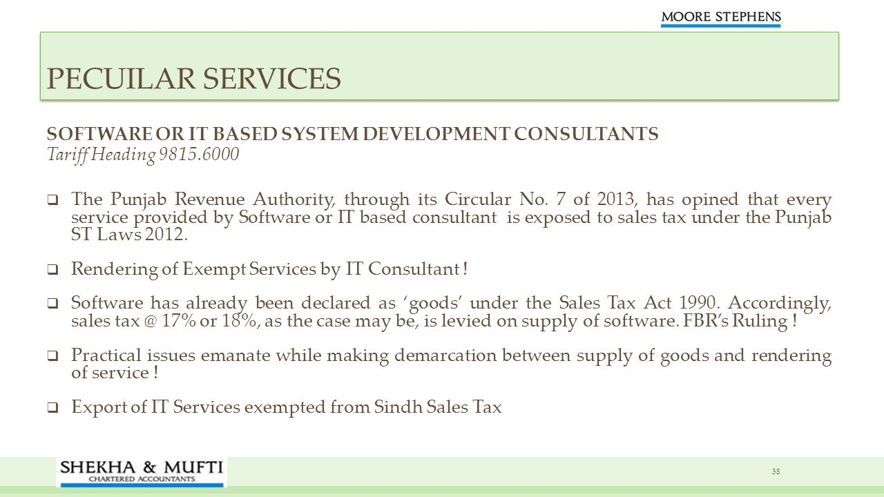 SOFTWARE OR IT BASED SYSTEM DEVELOPMENT CONSULTANTS Tariff Heading 9815.6000 The Punjab Revenue Authority, through its Circular No. 7 of 2013, has opi