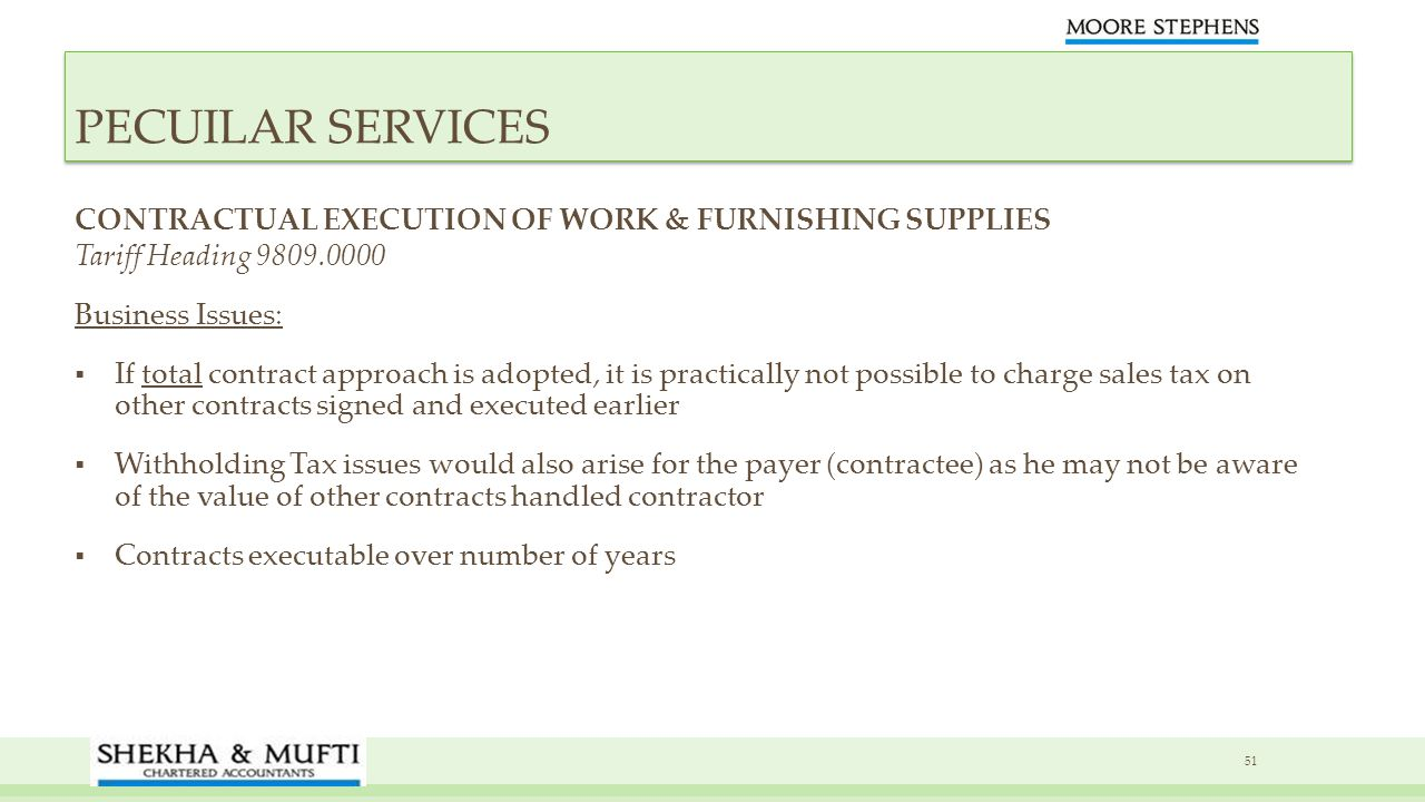 CONTRACTUAL EXECUTION OF WORK & FURNISHING SUPPLIES Tariff Heading 9809.0000 Business Issues: If total contract approach is adopted, it is practically