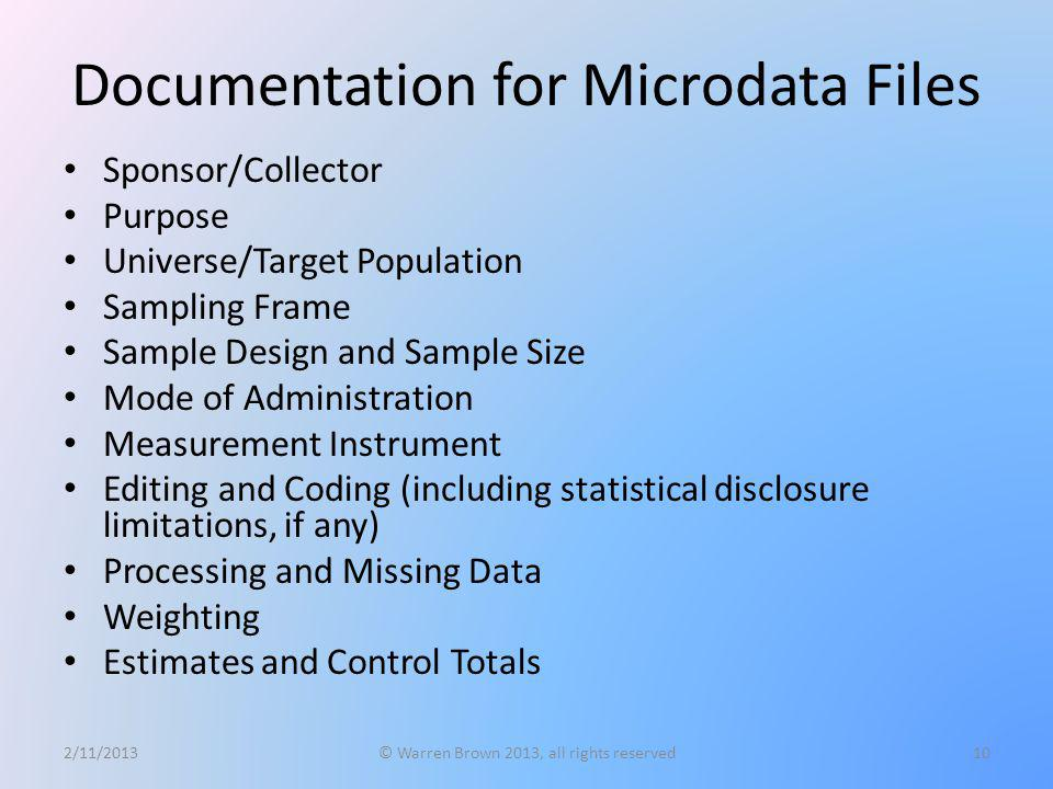 Documentation for Microdata Files Sponsor/Collector Purpose Universe/Target Population Sampling Frame Sample Design and Sample Size Mode of Administra