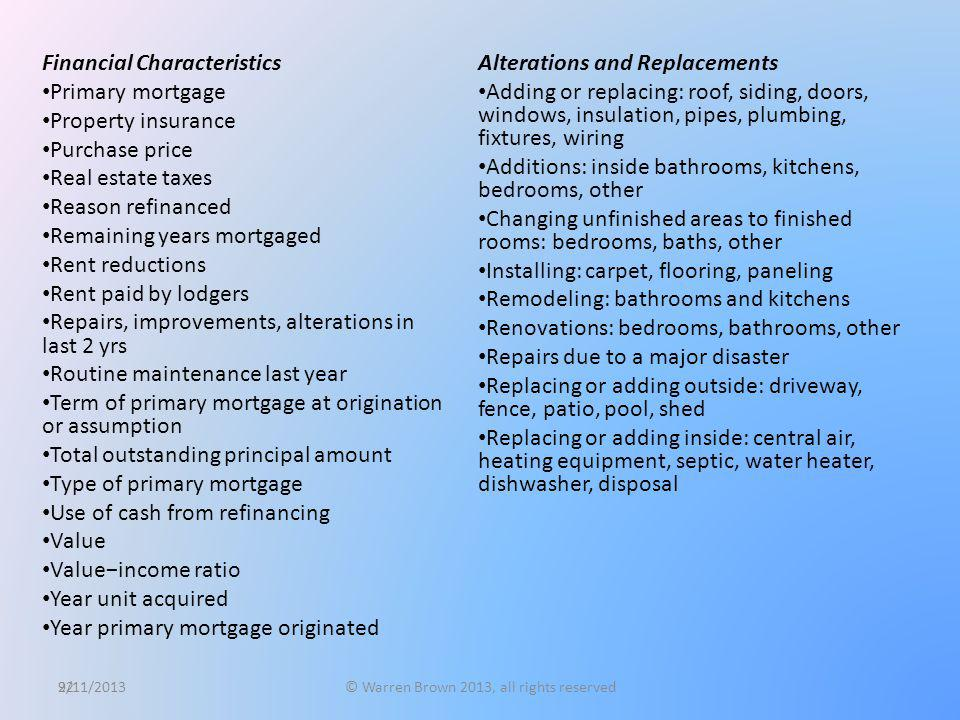 92 Financial Characteristics Primary mortgage Property insurance Purchase price Real estate taxes Reason refinanced Remaining years mortgaged Rent red