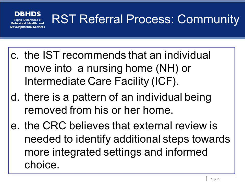 Page 19 DBHDS Virginia Department of Behavioral Health and Developmental Services RST Referral Process: Community c.the IST recommends that an individ