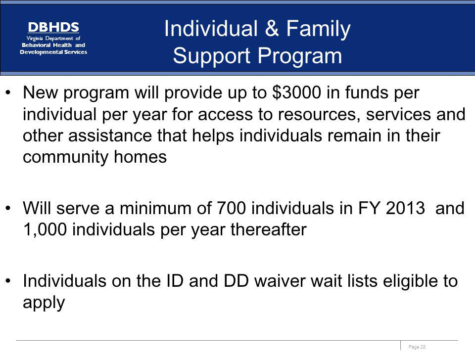 Page 28 DBHDS Virginia Department of Behavioral Health and Developmental Services Individual & Family Support Program New program will provide up to $