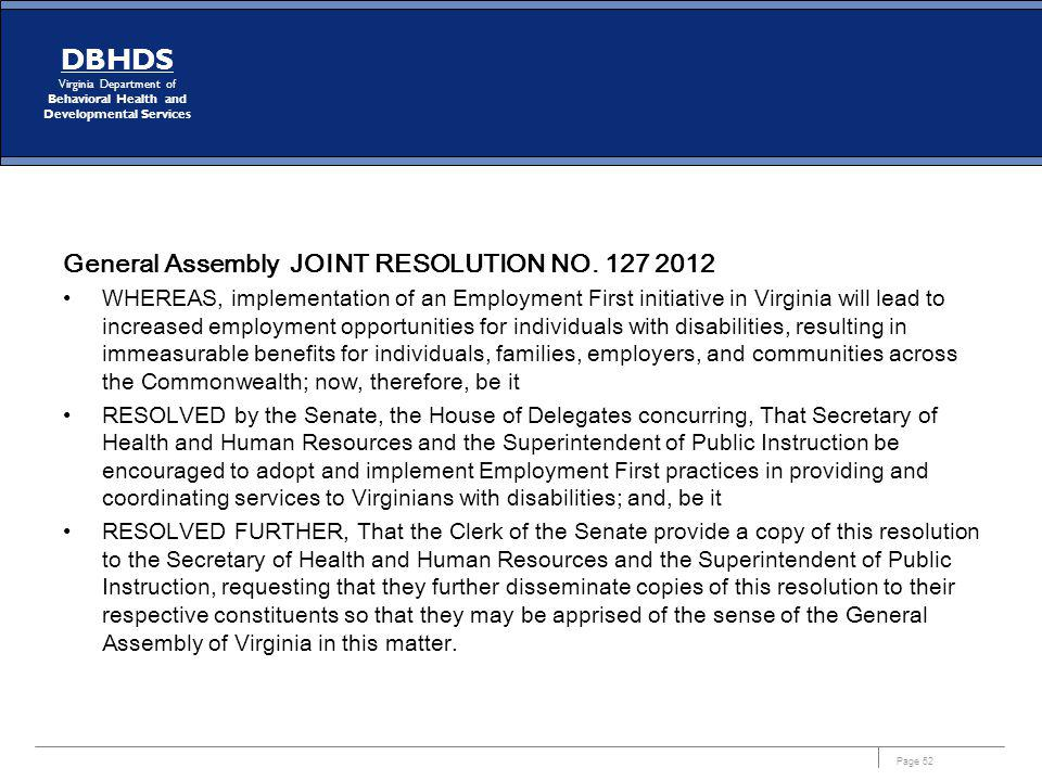Page 52 DBHDS Virginia Department of Behavioral Health and Developmental Services General Assembly JOINT RESOLUTION NO. 127 2012 WHEREAS, implementati