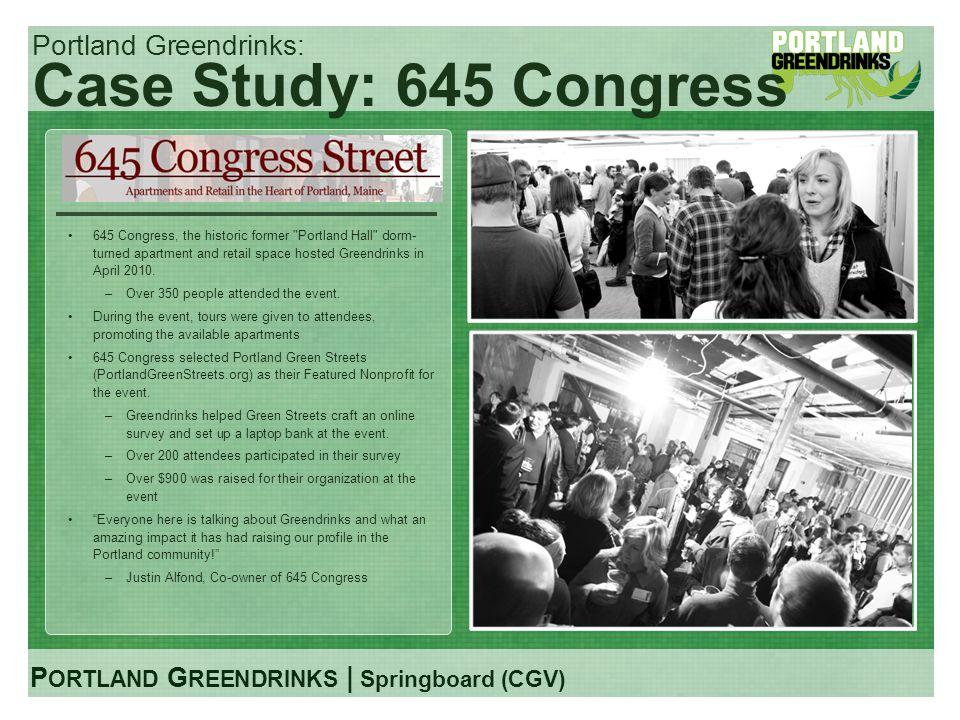 P ORTLAND G REENDRINKS | Springboard (CGV) Portland Greendrinks: Case Study: 645 Congress 645 Congress, the historic former
