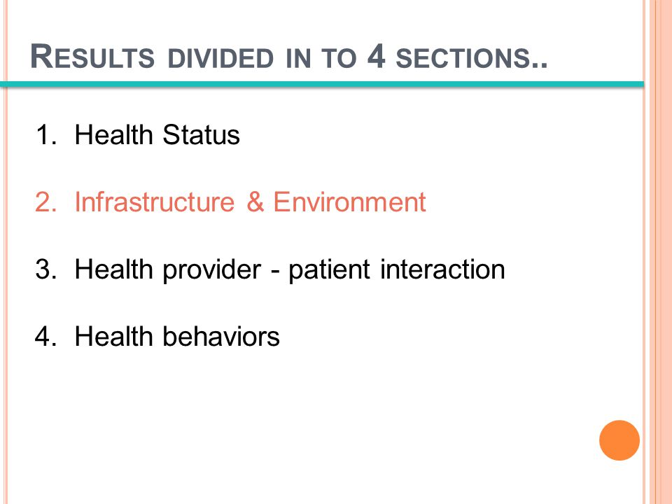 R ESULTS DIVIDED IN TO 4 SECTIONS.. 1. Health Status 2.