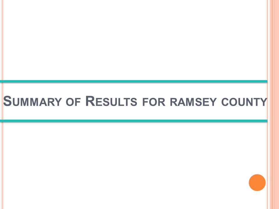 S UMMARY OF R ESULTS FOR RAMSEY COUNTY