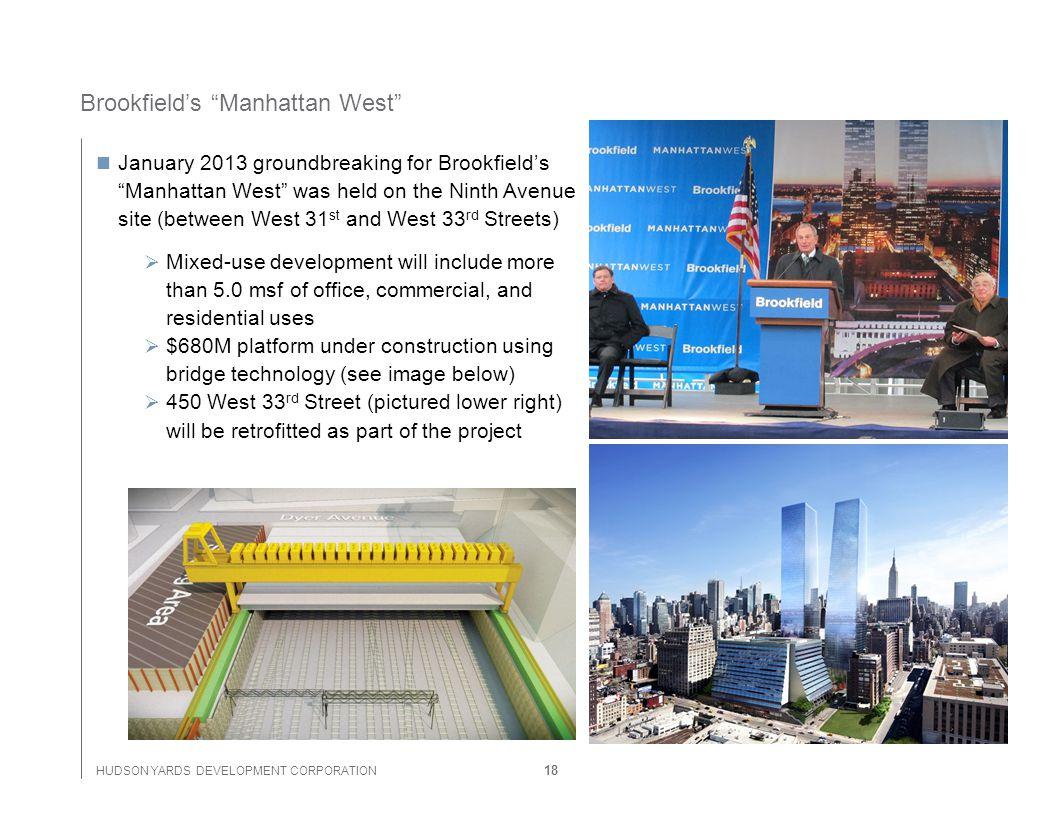 HUDSON YARDS DEVELOPMENT CORPORATION Brookfields Manhattan West January 2013 groundbreaking for Brookfields Manhattan West was held on the Ninth Avenu