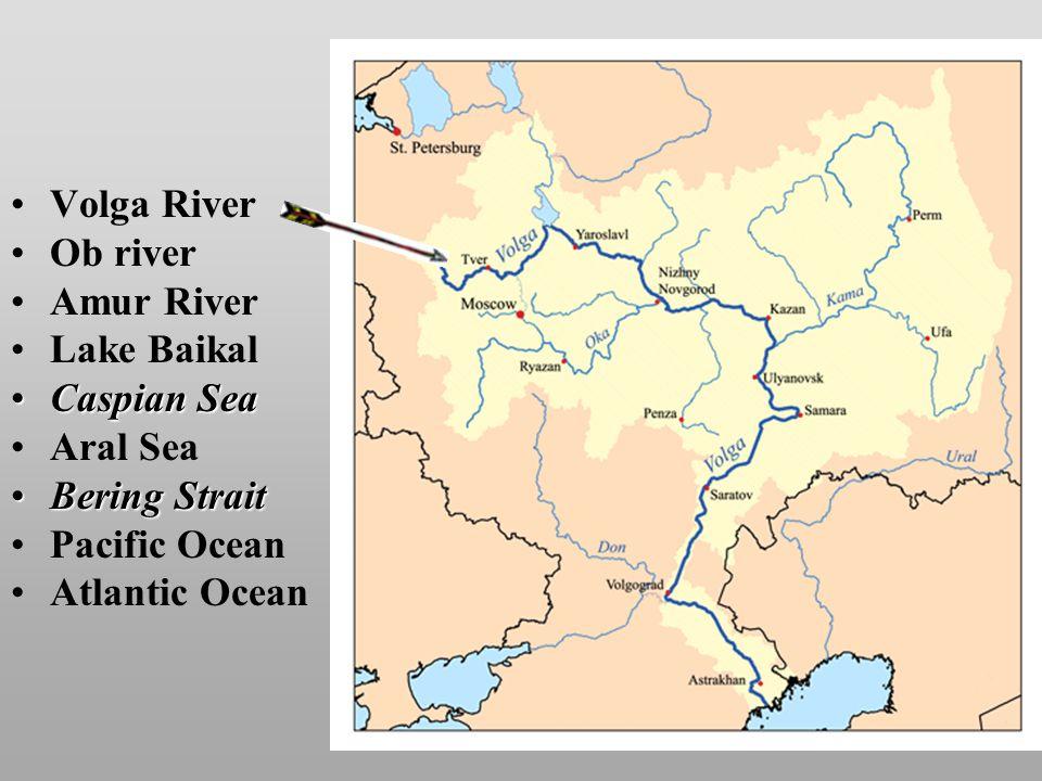 Water Features Volga River Ob river Amur River Lake Baikal Caspian SeaCaspian Sea Aral Sea Bering StraitBering Strait Pacific Ocean Atlantic Ocean