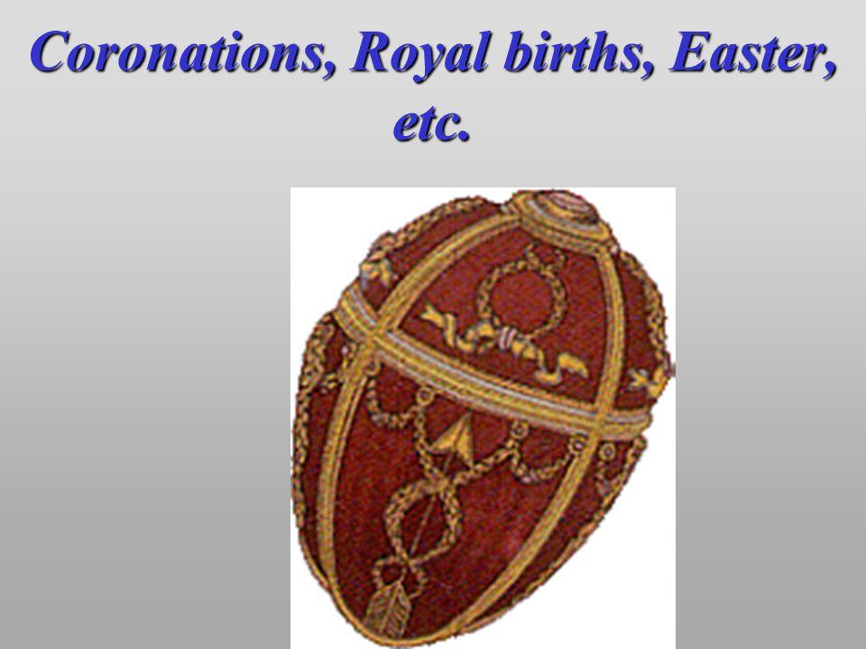 Coronations, Royal births, Easter, etc.