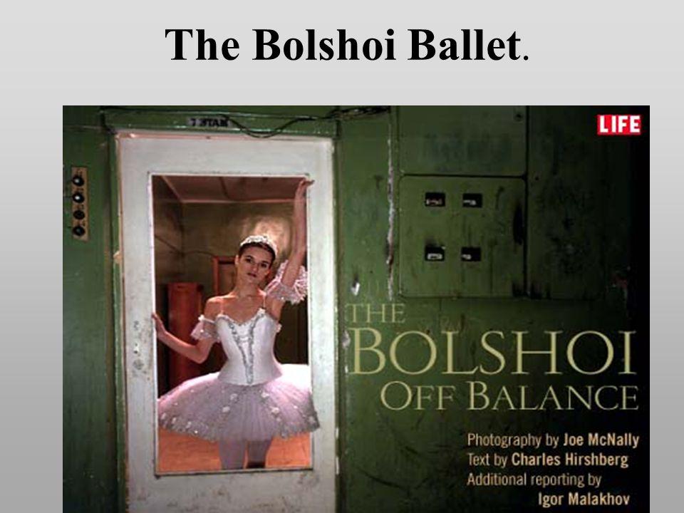 The Bolshoi Ballet.