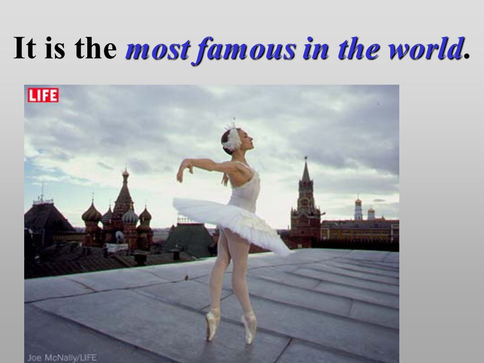 most famous in the world It is the most famous in the world.