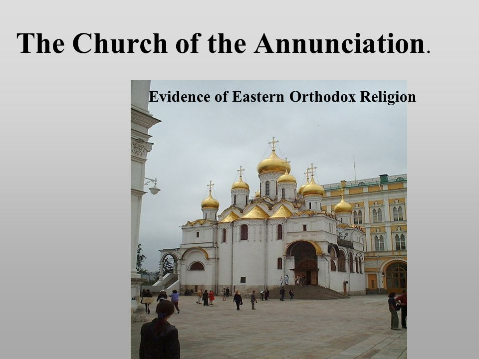 The Church of the Annunciation. Evidence of Eastern Orthodox Religion