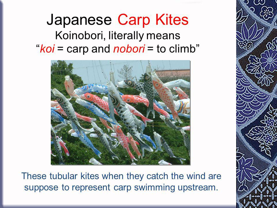 On Children s Day, children fly kites - often in the shape of carp.