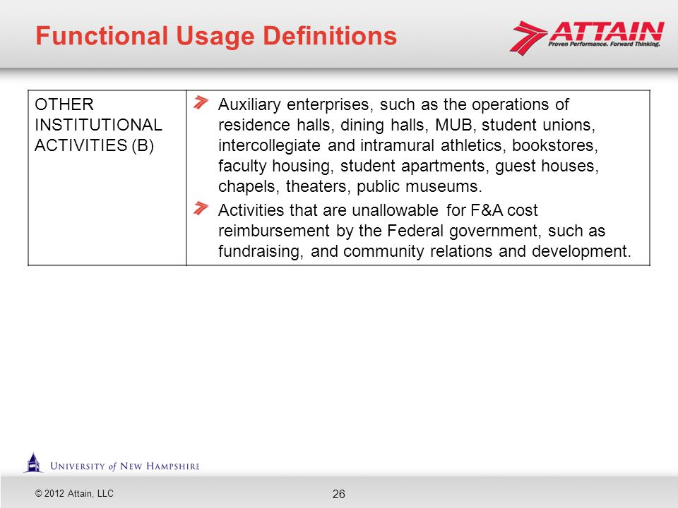 © 2012 Attain, LLC OTHER INSTITUTIONAL ACTIVITIES (B) Auxiliary enterprises, such as the operations of residence halls, dining halls, MUB, student uni