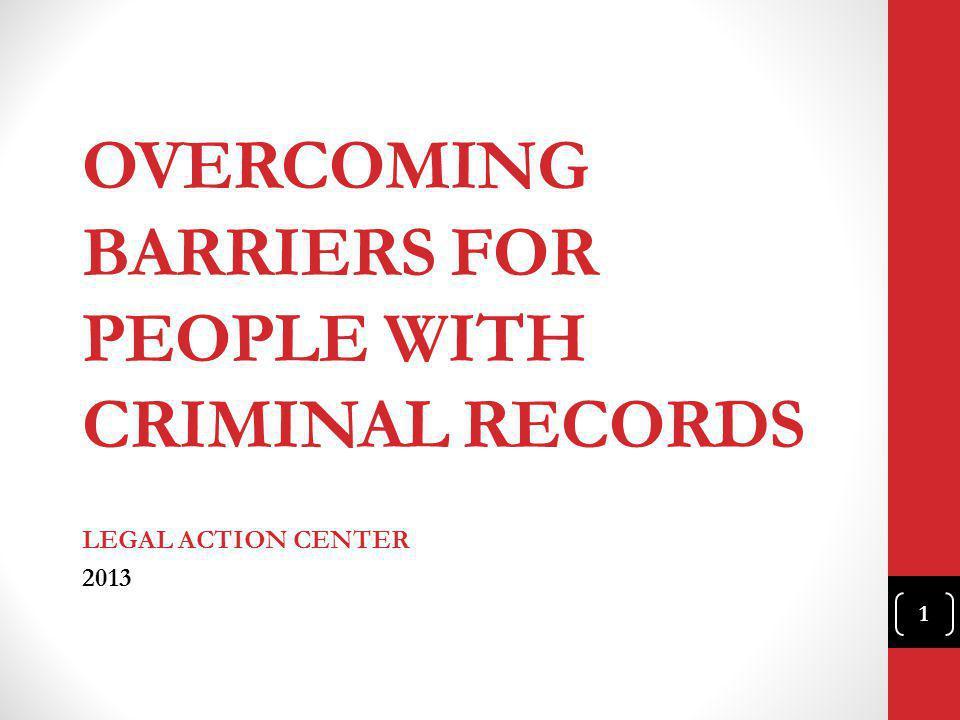 CRH: C RIMINAL R ECORDS ( CONT.) Legal Action Center also...