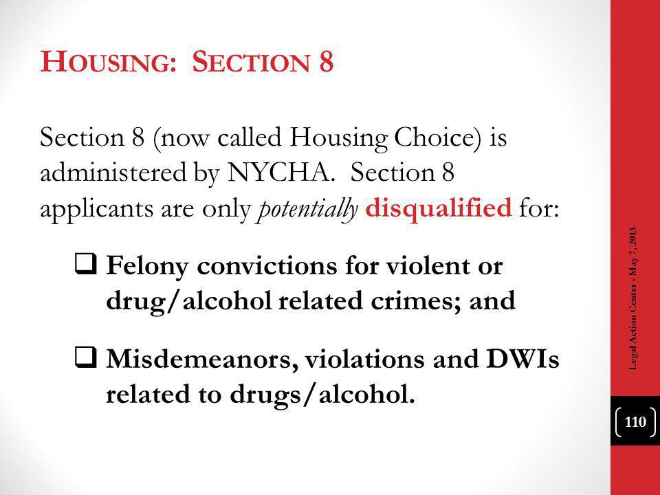 H OUSING : S ECTION 8 Section 8 (now called Housing Choice) is administered by NYCHA.