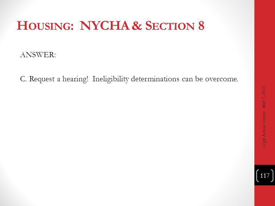H OUSING : NYCHA & S ECTION 8 ANSWER: C. Request a hearing.