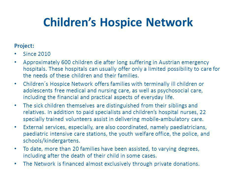 Project: Since 2010 Approximately 600 children die after long suffering in Austrian emergency hospitals. These hospitals can usually offer only a limi