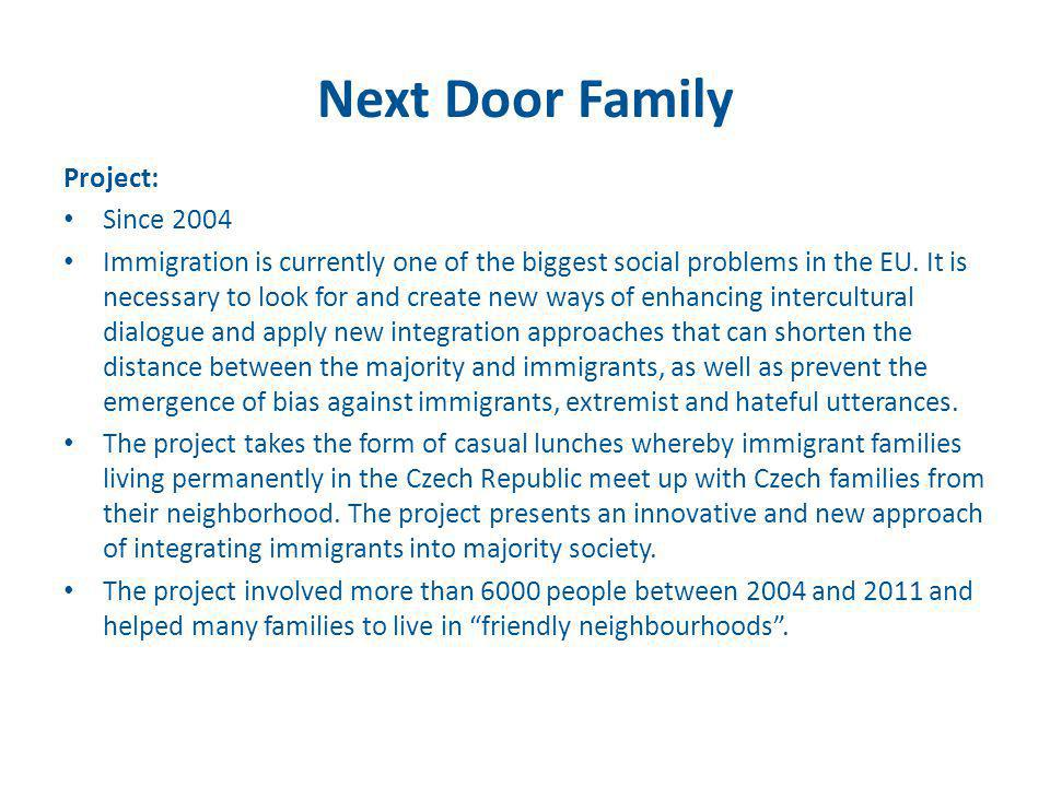Project: Since 2004 Immigration is currently one of the biggest social problems in the EU. It is necessary to look for and create new ways of enhancin