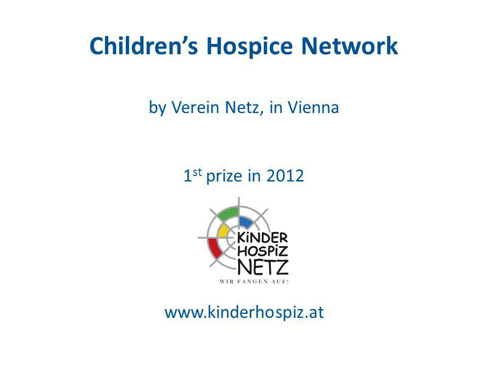 Childrens Hospice Network by Verein Netz, in Vienna 1 st prize in 2012 www.kinderhospiz.at