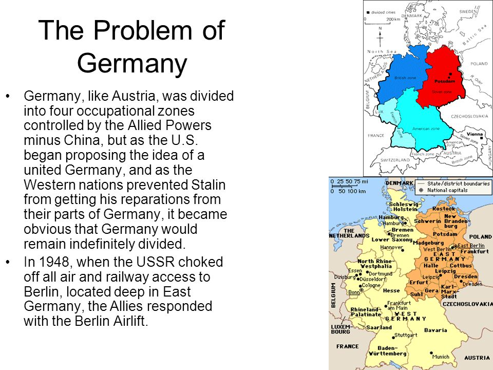 The Problem of Germany Germany, like Austria, was divided into four occupational zones controlled by the Allied Powers minus China, but as the U.S. be