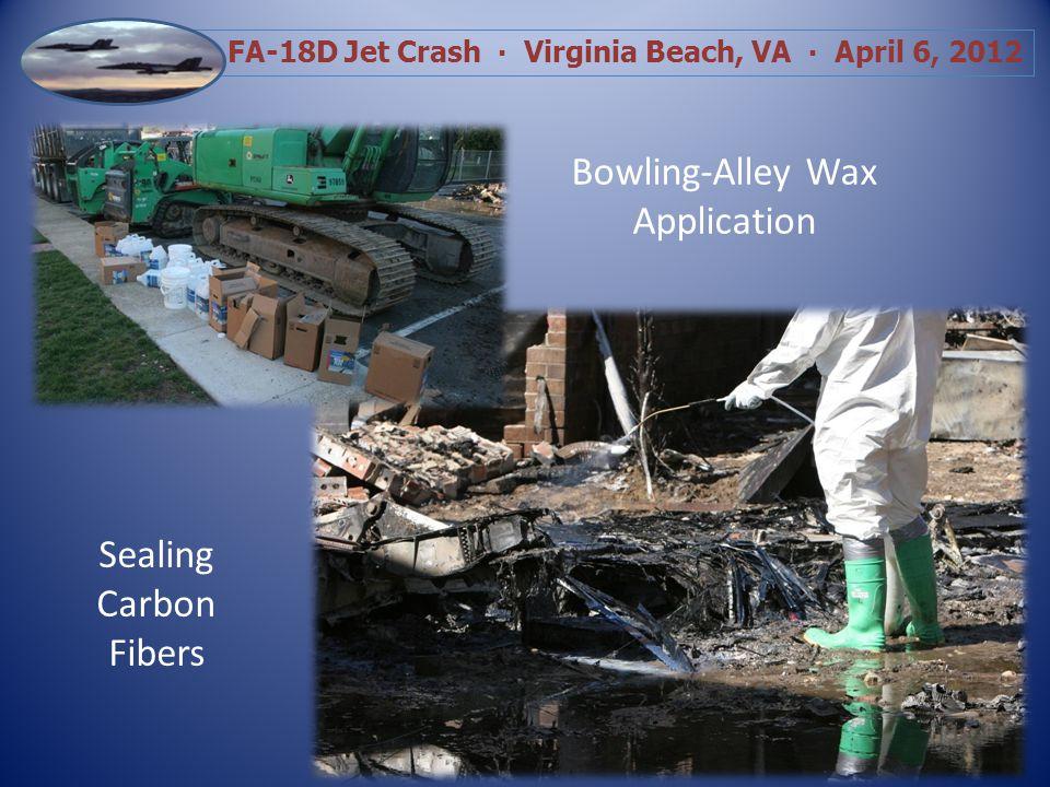 FA-18D Jet Crash Virginia Beach, VA April 6, 2012 Bowling-Alley Wax Application Sealing Carbon Fibers