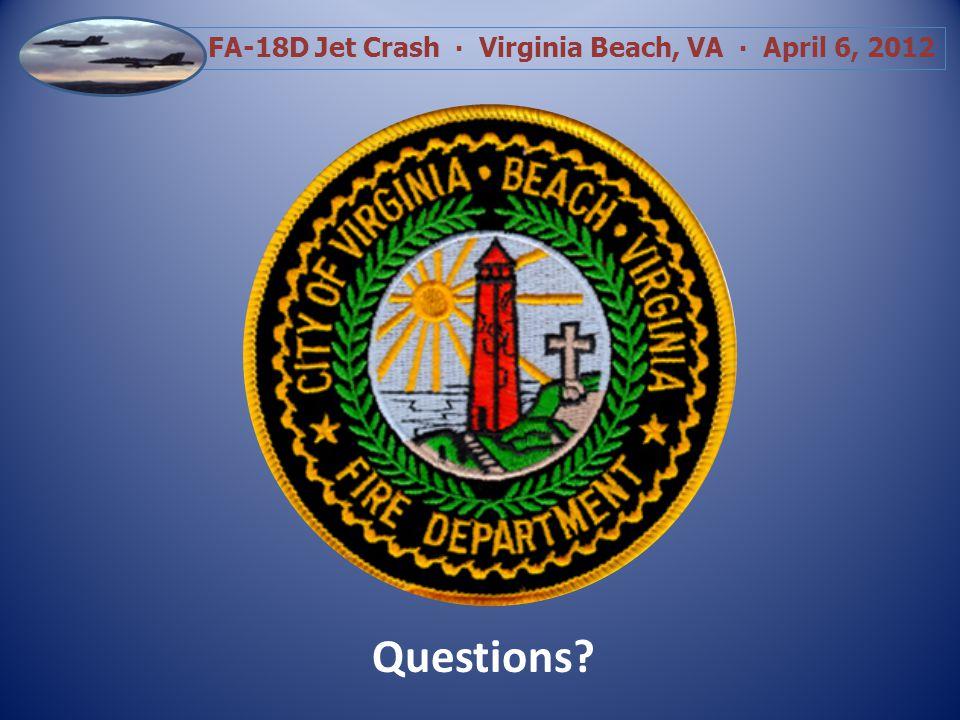 FA-18D Jet Crash Virginia Beach, VA April 6, 2012 Questions