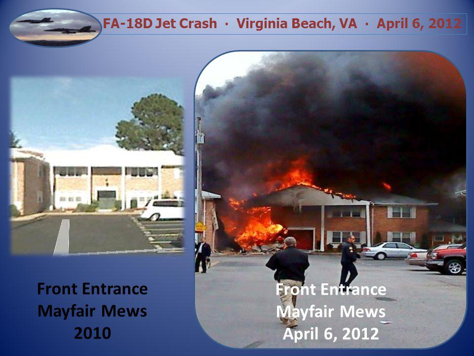 FA-18D Jet Crash Virginia Beach, VA April 6, 2012 Front Entrance Mayfair Mews April 6, 2012 Front Entrance Mayfair Mews 2010