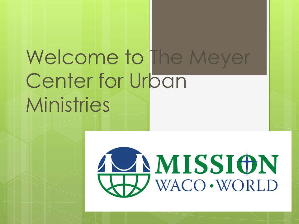 Welcome to The Meyer Center for Urban Ministries